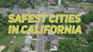 The 10 SAFEST CITIES To Live In CALIFORNIA
