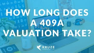 How Long Does a 409A Valuation Take?