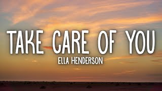 Ella Henderson - Take Care Of You (Lyrics) - YouTube