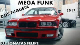 Mega Funk Dos FUGUETA 2017 (DJ Jonatas Felipe)