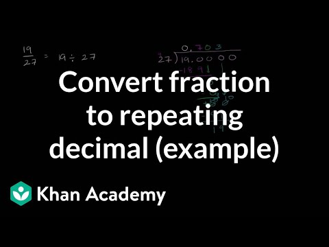 Converting a fraction to a repeating decimal (video)   Khan Academy