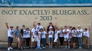 (Not Exactly) Bluegrass 2013