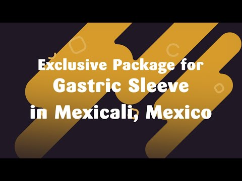 Exclusive-Package-for-Gastric-Sleeve-in-Mexicali-Mexico