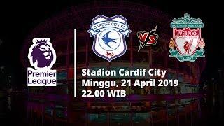 Live Streaming MNCTV Liga Inggris, Cardiff Vs Liverpool, Minggu Pukul 22.00 WIB