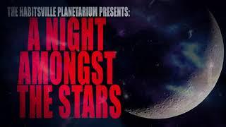 """The Habitsville Planetarium Presents: A Night Amongst The Stars""   Creepypasta Storytime"