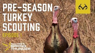Spring Thunder Episode 1 | Best Tips For Pre-Season Turkey Scouting