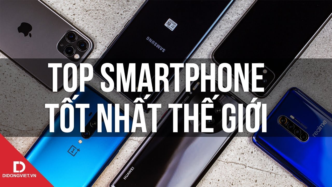 9 smartphone tốt nhất thế giới hiện nay