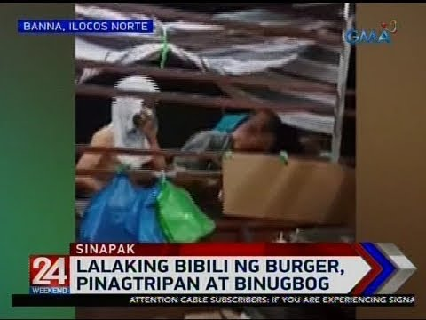 24 Oras: Lalaking bibili ng burger, pinagtripan at binugbog
