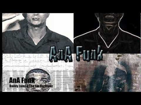 Daddy Jamz & The Fat BarStudz - AnA Funk