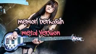 Memori berkasih(METAL VERSION) MANTAP