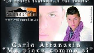 "Carlo Attanasio "" Me Piace Comm Si ""   Videoclip Ufficiale"