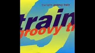 THE FARM - GROOVY TRAIN - GROOVY TRAIN (VERSION)