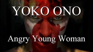YOKO ONO: Angry Young Woman (A Fan's Music Video)