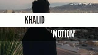 Khalid   Motion (SUBTITULOS ESPAÑOL & LYRICS)