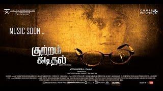 Kuttram Kadithal - Official Teaser