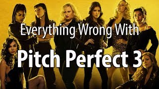 Everything Wrong With Pitch Perfect 3 In 15 Minutes Or Less