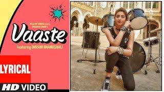 LYRICAL:Vaaste Song | Dhvani Bhanushali, Tanishk Bagchi | Nikhil D | Bhushan Kumar |Radhika , Vinay