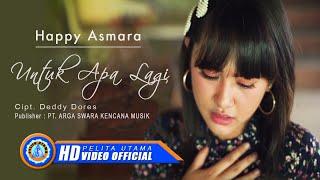 Download lagu Happy Asmara Untuk Apa Lagi Mp3