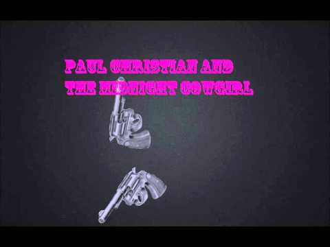 Paul Christian and The Midnight Cowgirl- Rhythm of Love