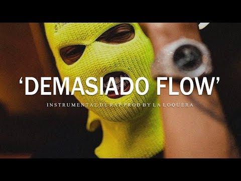 DEMASIADO FLOW - BASE DE RAP / HIP HOP INSTRUMENTAL USO LIBRE (PROD BY LA LOQUERA 2019)