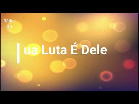 A Tua Luta É Dele- (Gerusa Barros)- Voz e letra