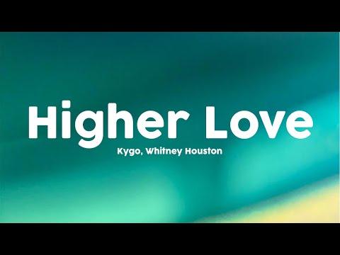 Kygo, Whitney Houston - Higher Love [Lyrics] 🎤