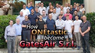 GatesAir S.r.l. | Bringing ONEtastic into the GatesAir Family
