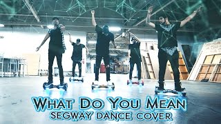 What Do You Mean / Epic Segway Dance Cover