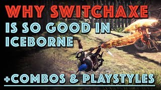 WHY SWITCH AXE IS SO GOOD in Iceborne! + Combos & Playstyles