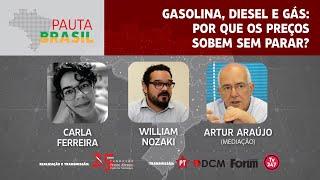 #aovivo | Gasolina, Diesel e Gás: Por que os preços sobem sem parar? | Pauta Brasil