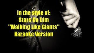 Stars Go Dim 'Walking like Giants' Karaoke Version