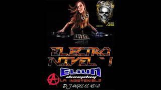 ELECTRO NIVEL1 ELIUNLAINDETENIBLE DJ ANGEL EL NIÑO