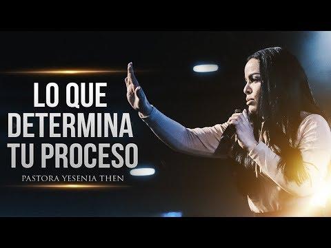 Pastora Yesenia Then |  Lo que determina tu proceso (Mensaje Completo)