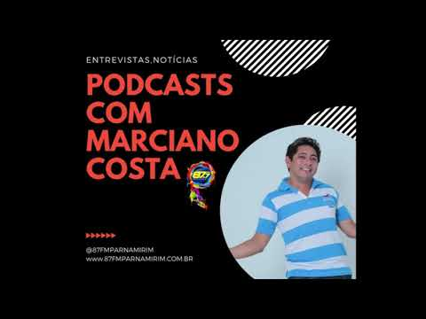 PODCASTS MARCIANO COSTA VEREADOR IRANI GUEDES