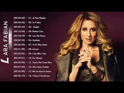 Lara Fabian Album Complet - Lara Fabian Best Of - Lara Fabian Greatest Hits 2018