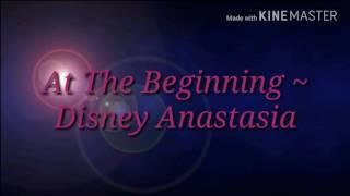 At The Beginning ~ Disney Anastasia