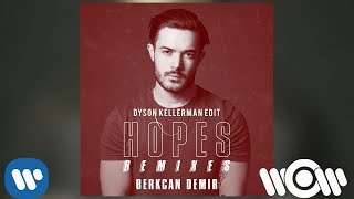 Berkcan Demir    Hopes (Dyson Kellerman Remix) | Official Audio