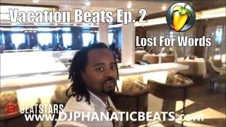 Vacation Beats Ep  2 w/DJ Phanatic Beats -  A beatmaker Lost For Words