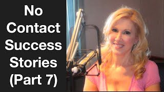 No Contact Success Stories (Part 7)