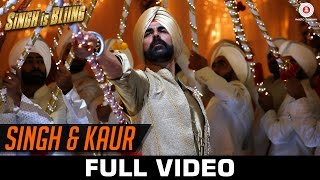 Singh & Kaur - Full Video | Singh Is Bliing | Akshay Kumar, Amy Jackson | Manj Musik