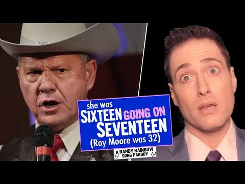She Was SIXTEEN GOING ON SEVENTEEN (Roy Moore Was 32) - A Randy Rainbow Song Parody