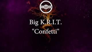 Big KRIT Confetti Lyrics Video