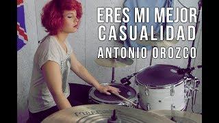Eres mi mejor casualidad | Antonio Orozco (drum cover) by Kat Almagro