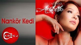 Gülçin Ergül - Nankör Kedi (Official Audio)