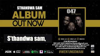 047 - STHANDWA SAM (Official Audio)
