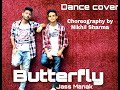 Butterfly : Jass Manak | Satti Dhillon | Sharry Nexus | NIKHIL SHARMA CHOREOGRAPHY