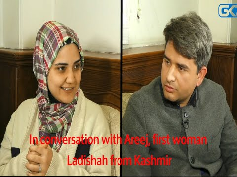 In conversation with Areej, first woman Ladishah from Kashmir