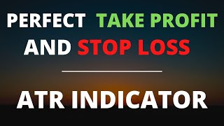 How To Define perfect Take Profit and Stop Loss with ATR INDICATOR