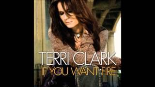 Terri Clark - If You Want Fire