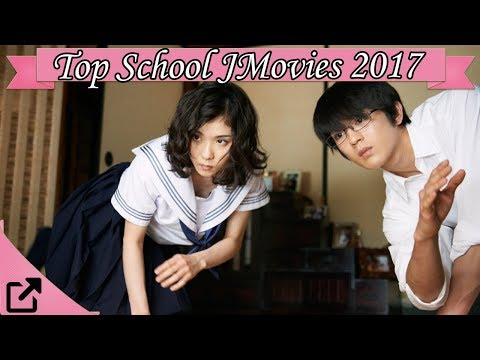 Top 10 School Japanese Movies 2017 (All The Time)